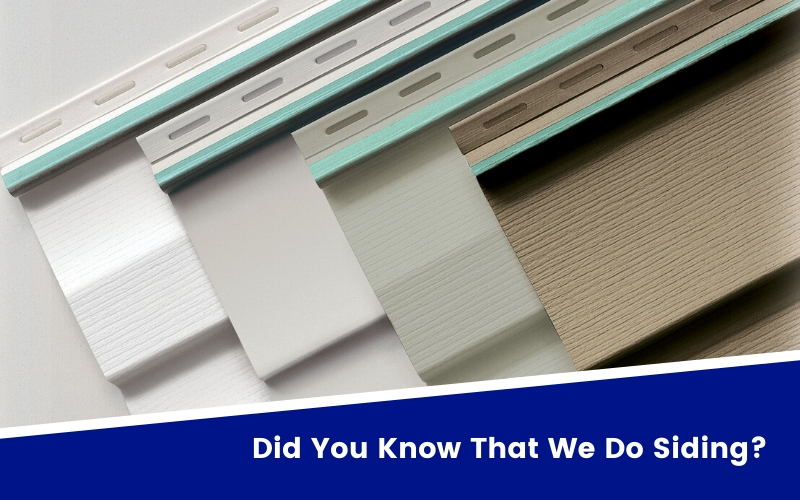 Did You Know That We Do Siding?